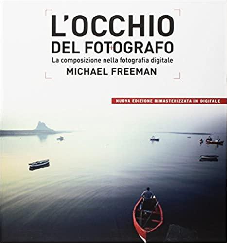 """Libro di Forografia """"L'Occhio del Fotografo"""" di Michael Freeman"""